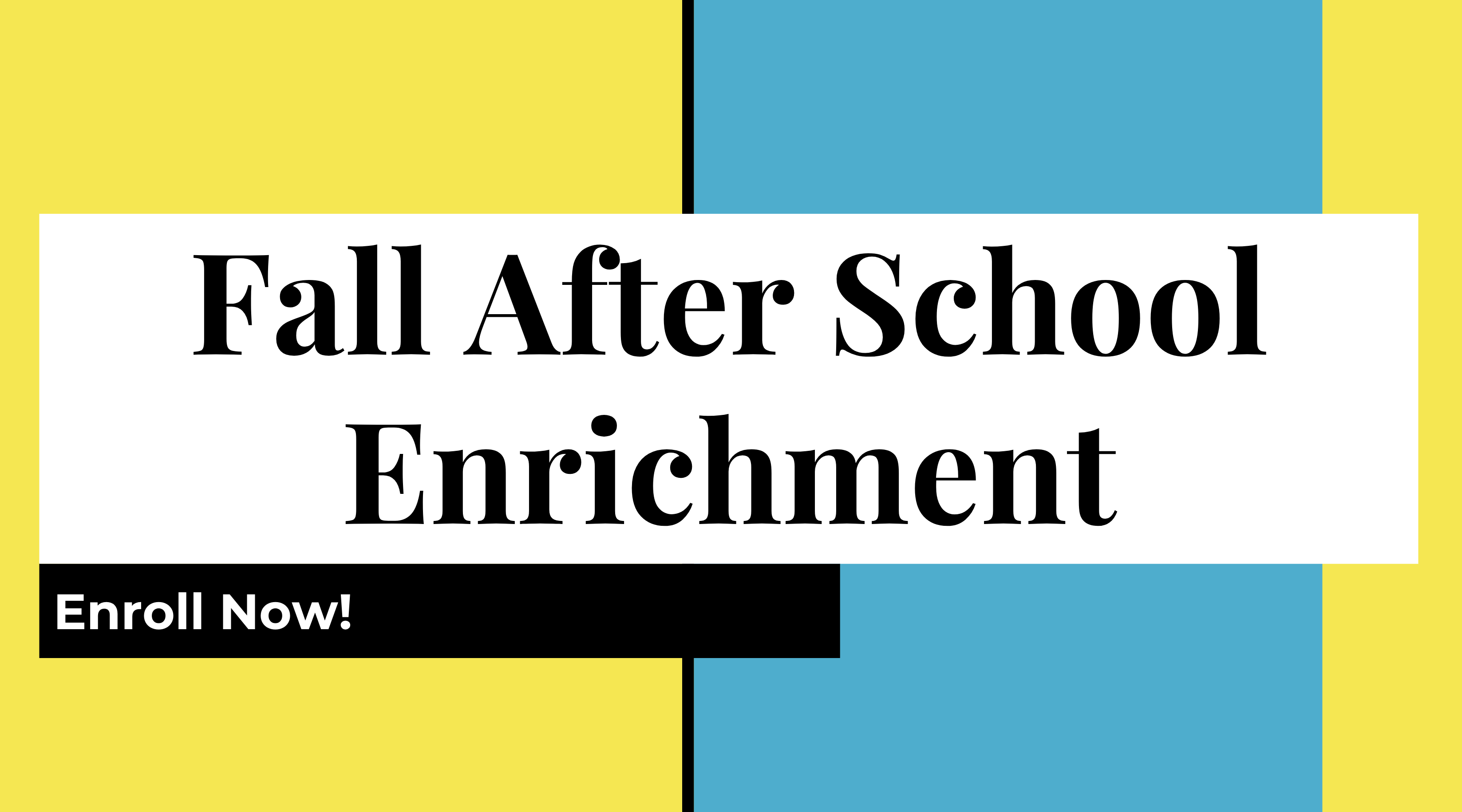 Fall After School Enrichment