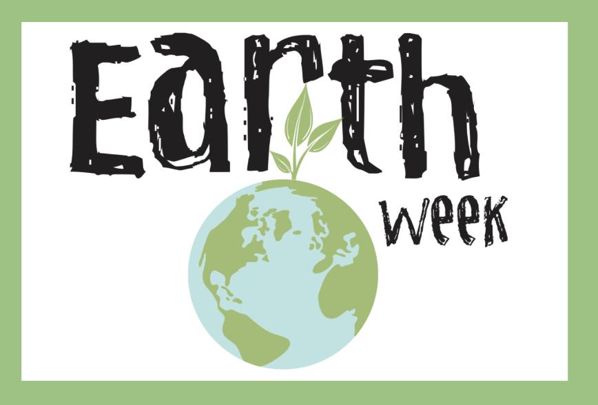 Earth Week April 22-April 26